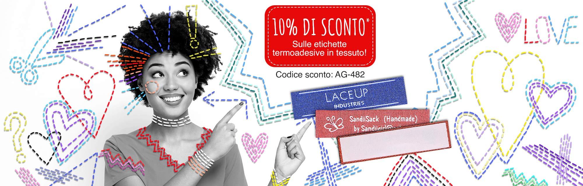 10 % di sconto* sulle etichette in tessuto termoadesive o da cucire!